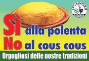 Oui à la Polenta, Non au Couscous,Fiers de nos traditions.